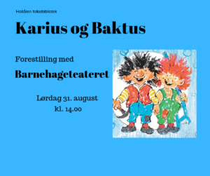 Karius og Baktus - teaterforestilling